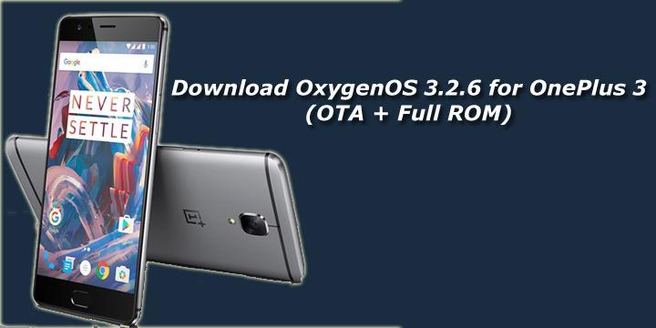 Download OxygenOS 3.2.6 for OnePlus 3 (OTA + Full ROM)