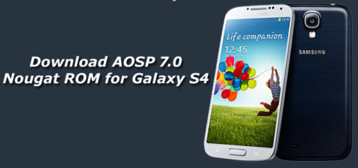 Download and Install AOSP 7.0 Nougat ROM for Galaxy S4