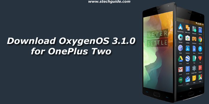 Download and Install OxygenOS 3.1.0 for OnePlus Two