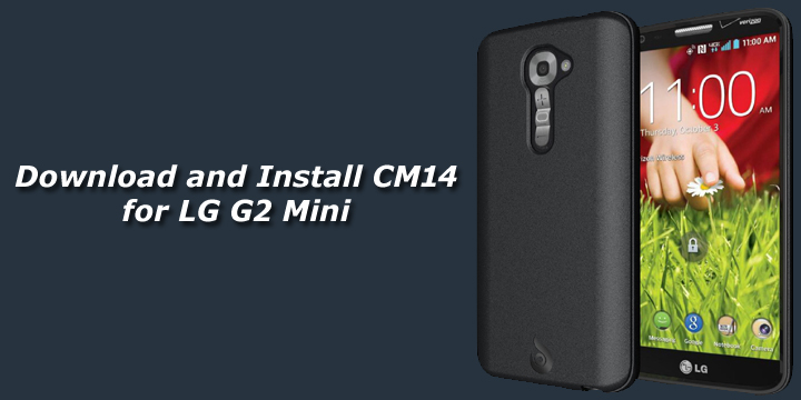Download and Install Unofficial CM14 for LG G2 Mini