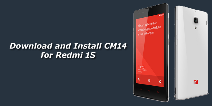 Download and Install Unofficial CM14 for Redmi 1S