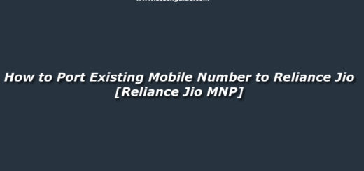 How to Port Existing Mobile Number to Reliance Jio [Reliance Jio MNP]