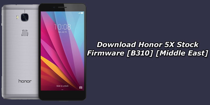Download Honor 5X Stock Firmware [B310] [Middle East]