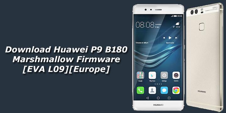Download Huawei P9 B180 Marshmallow Firmware [EVA L09][Europe]