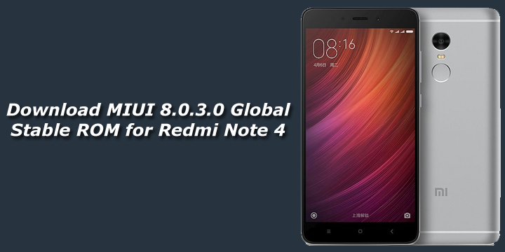 Download Xiaomi Redmi Note 4 Stock Wallpapers In 4k: Download MIUI 8.0.3.0 Global Stable ROM For Redmi Note 4
