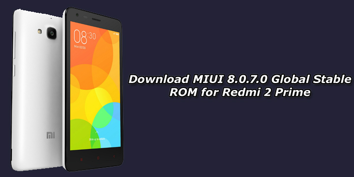 Download MIUI 8.0.7.0 Global Stable ROM for Redmi 2 Prime