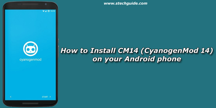 How to Install CM14 (CyanogenMod 14) on your Android phone