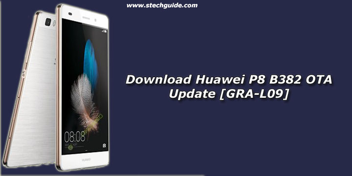 Download Huawei P8 B382 OTA Update [GRA-L09]