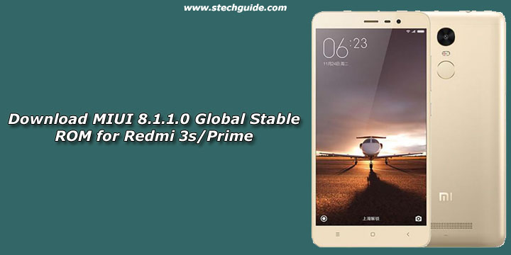 Download MIUI 8.1.1.0 Global Stable ROM for Redmi 3s/Prime