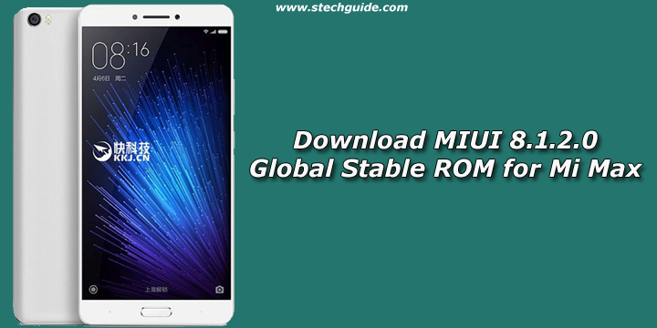 Download MIUI 8.1.2.0 Global Stable ROM for Mi Max 32GB