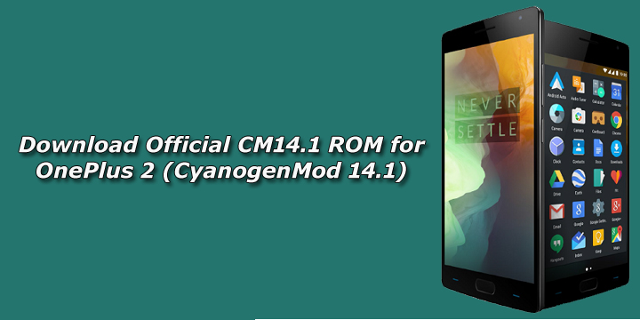 Download Official CM14.1 ROM for OnePlus 2 (CyanogenMod 14.1)