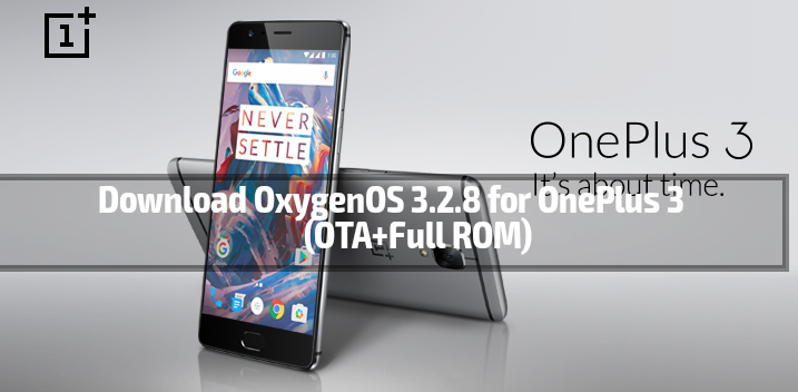 Download OxygenOS 3.2.8 for OnePlus 3
