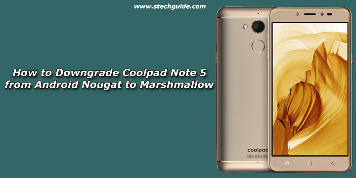 How to Downgrade Coolpad Note 5 from Android Nougat to