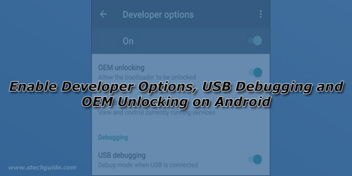 How to Enable Developer Options and USB Debugging on Android
