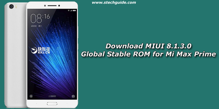 MIUI 8.1.3.0 Global Stable ROM for Mi Max Prime