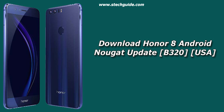 Download Honor 8 Android Nougat Update [B320] [USA]