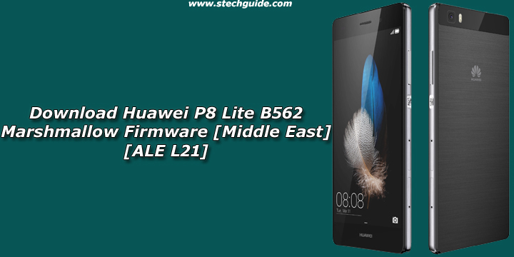 Download Huawei P8 Lite B562 Marshmallow Firmware [Middle East] [ALE L21]