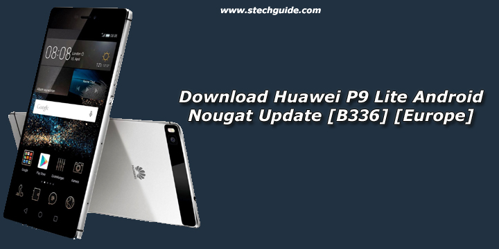Download Huawei P9 Lite Android Nougat Update [B336] [Europe]