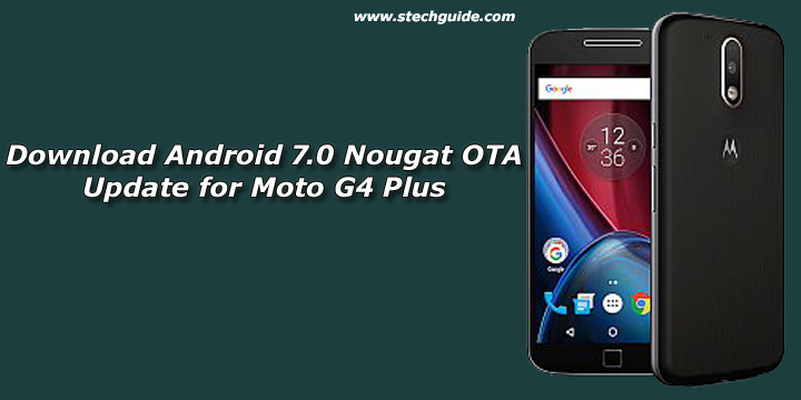 Download and Install Android 7.0 Nougat Update for Moto G4 Plus