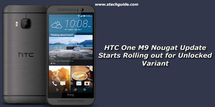 HTC One M9 Nougat Update Starts Rolling out for Unlocked Variant