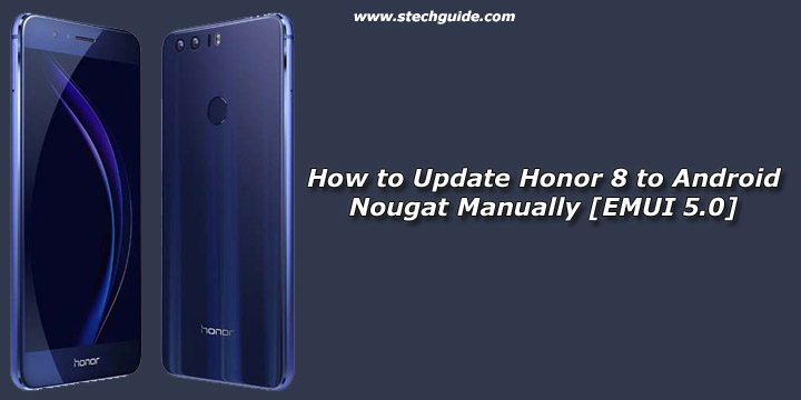 How to Update Honor 8 to Android Nougat Manually [EMUI 5.0]