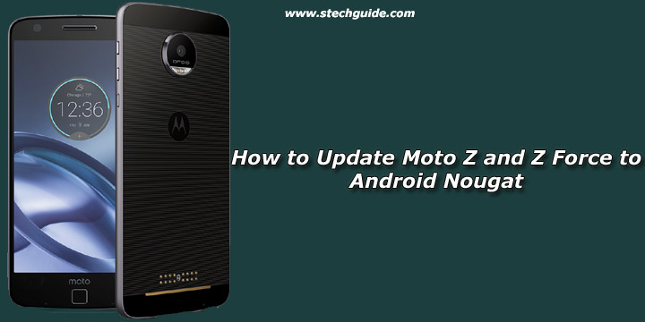 How to Update Moto Z and Z Force to Android Nougat