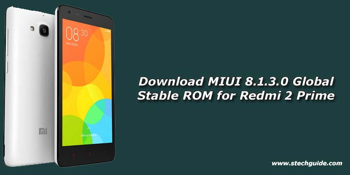 Download MIUI 8.1.3.0 Global Stable ROM for Redmi 2 Prime