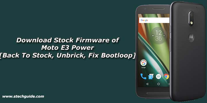 Download Stock Firmware of Moto E3 Power [Back To Stock, Unbrick, Fix Bootloop]