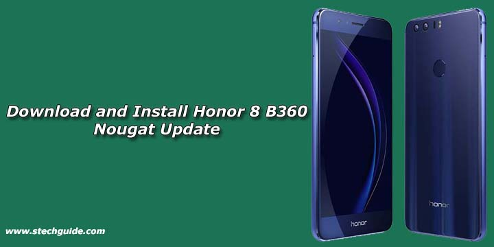 Download and Install Honor 8 B360 Nougat Update