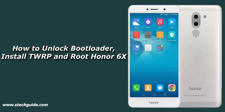 How to Unlock Bootloader, Install TWRP and Root Honor 6X