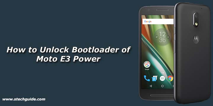 How to Unlock Bootloader of Moto E3 Power