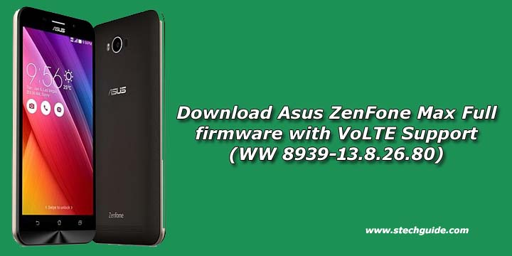 Download Asus ZenFone Max Full firmware with VoLTE Support