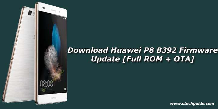 Download Huawei P8 B392 Firmware Update [Full ROM + OTA]