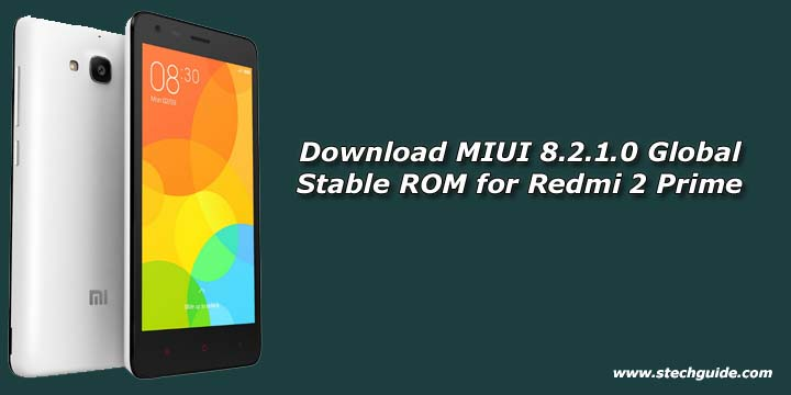 Download MIUI 8.2.1.0 Global Stable ROM for Redmi 2 Prime