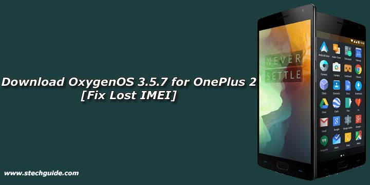 Download OxygenOS 3.5.7 for OnePlus 2 [Fix Lost IMEI]