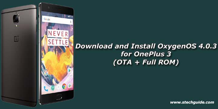 Download OxygenOS 4.0.3 for OnePlus 3 (OTA + Full ROM)