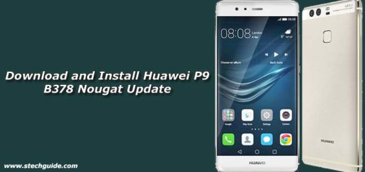 Download and Install Huawei P9 B378 Nougat Update