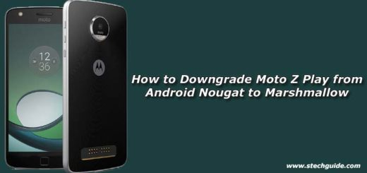 How to Downgrade Moto Z Play from Android Nougat to Marshmallow