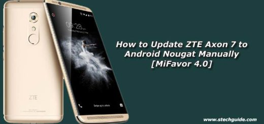 How to Update ZTE Axon 7 to Android Nougat Manually [MiFavor 4.0]