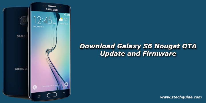 Download Galaxy S6 Nougat OTA Update and Firmware