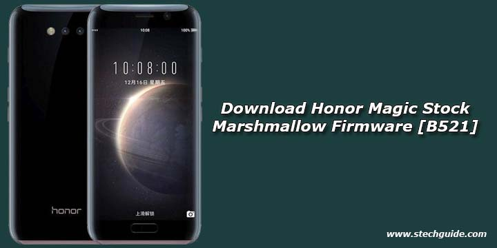Download Honor Magic Stock Marshmallow Firmware [B521]