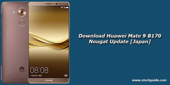 Download Huawei Mate 9 B170 Nougat Update [Japan]