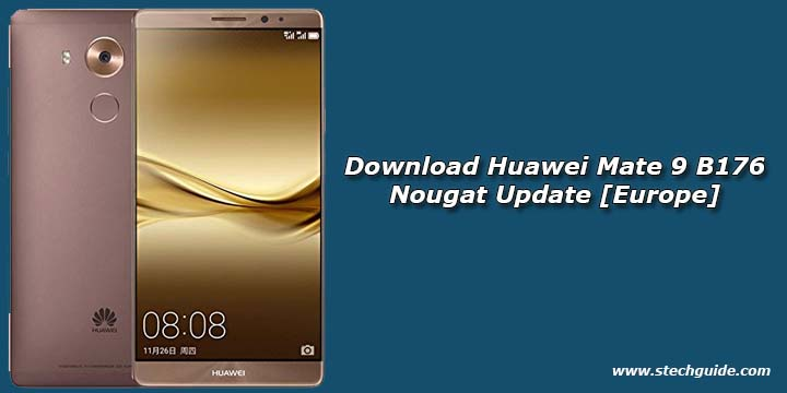 Download Huawei Mate 9 B176 Nougat Update [Europe]