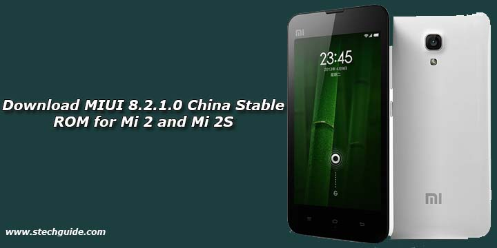 Download MIUI 8.2.1.0 China Stable ROM for Mi 2 and Mi 2S