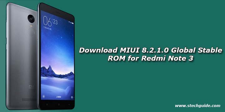 Download MIUI 8.2.1.0 Global Stable ROM for Redmi Note 3