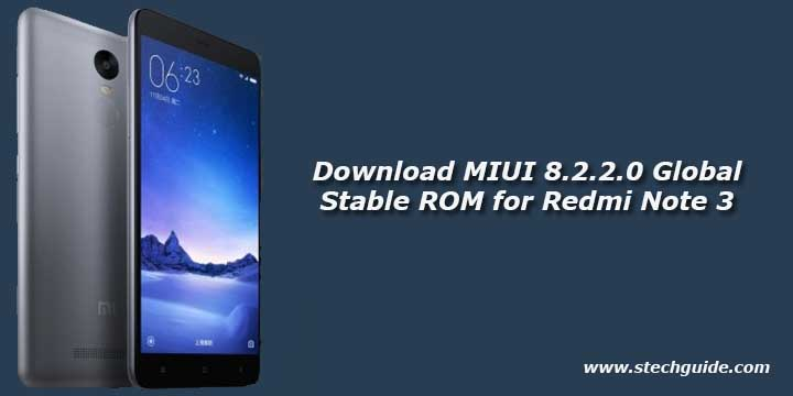 Download MIUI 8.2.2.0 Global Stable ROM for Redmi Note 3