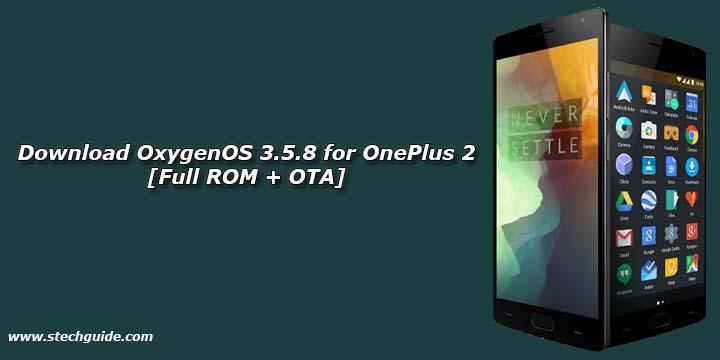 Download OxygenOS 3.5.8 for OnePlus 2 [Full ROM + OTA]