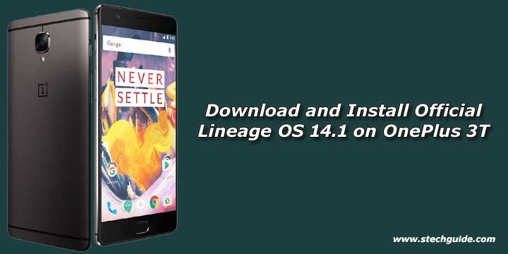 Download and Install Official Lineage OS 14 1 on OnePlus 3T