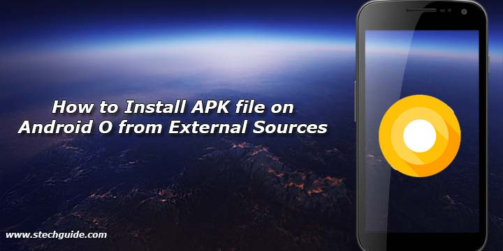 how to install apk file on android o from external sources