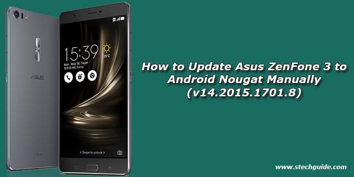 how to update asus zenfone 3 to android nougat manually v14 2015 1701